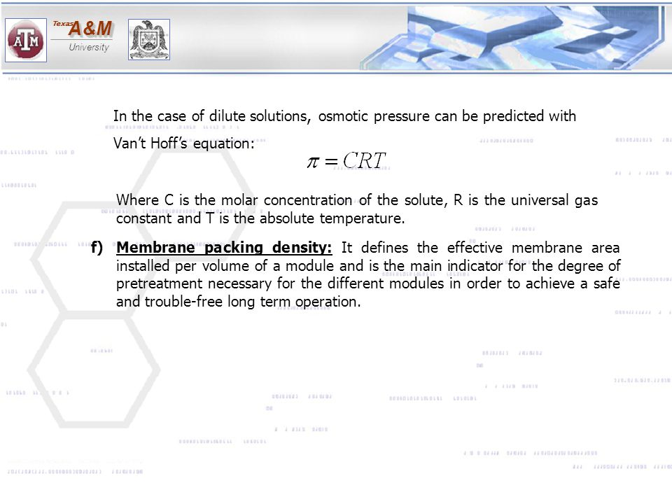 In the case of dilute solutions, osmotic pressure can be predicted with