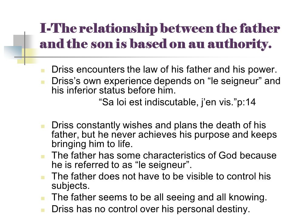 I-The relationship between the father and the son is based on au authority.