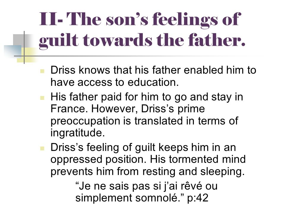 II- The son's feelings of guilt towards the father.