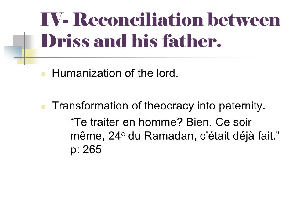 IV- Reconciliation between Driss and his father.