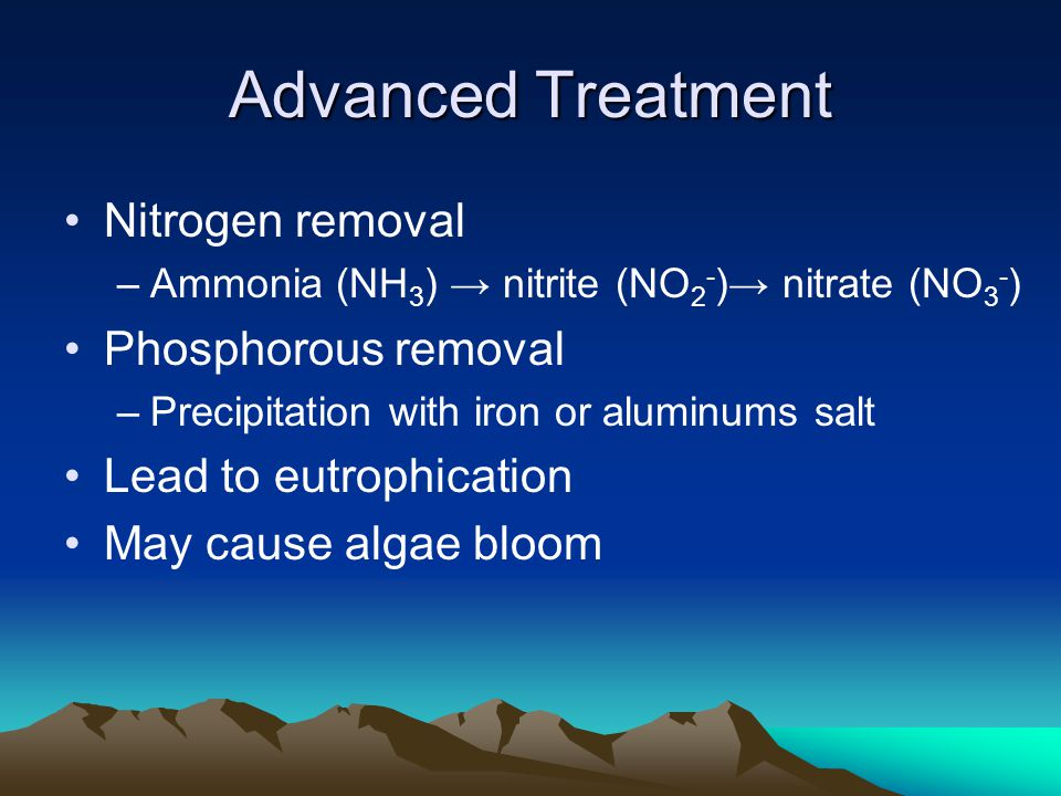 Advanced Treatment Nitrogen removal Phosphorous removal