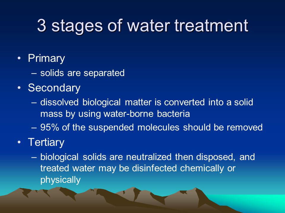 3 stages of water treatment