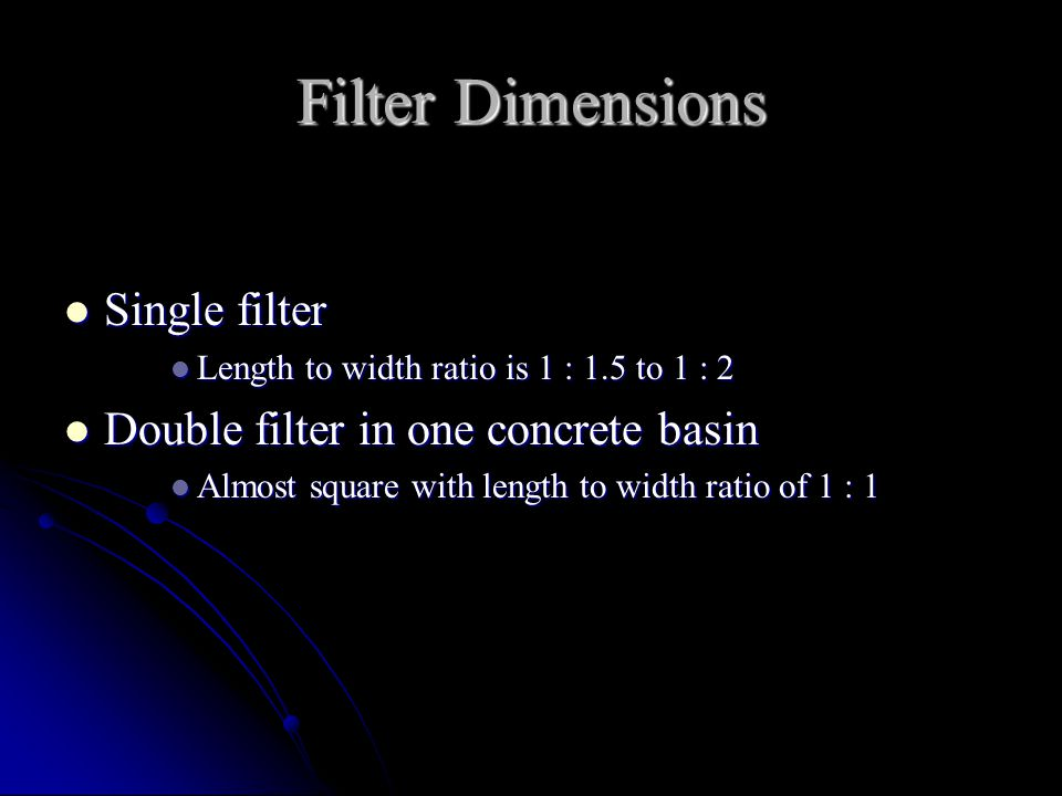 Filter Dimensions Single filter Double filter in one concrete basin
