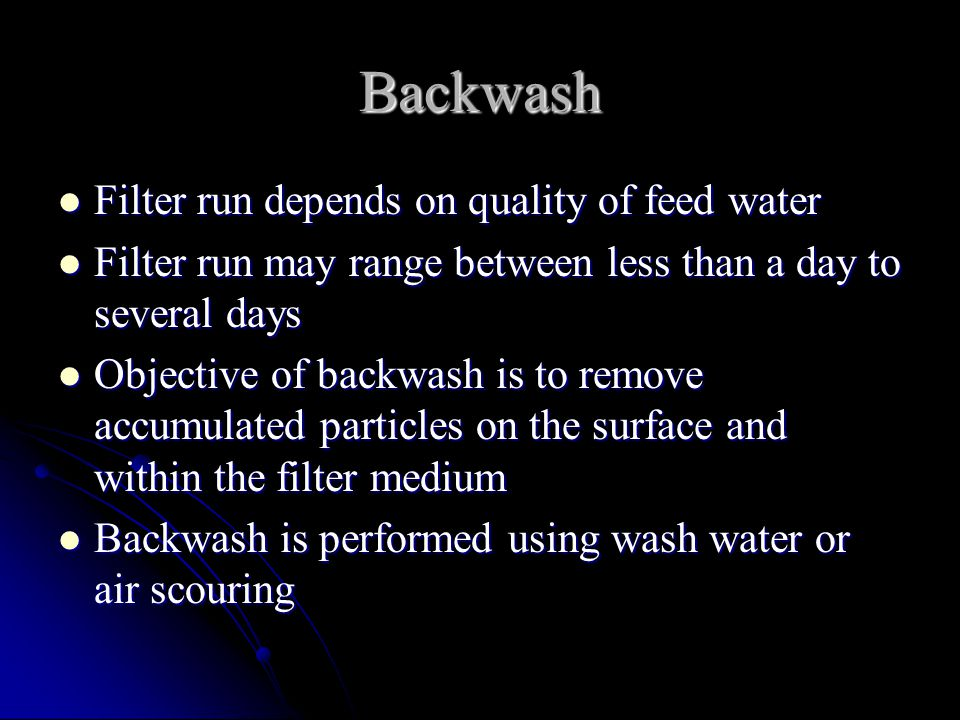 Backwash Filter run depends on quality of feed water