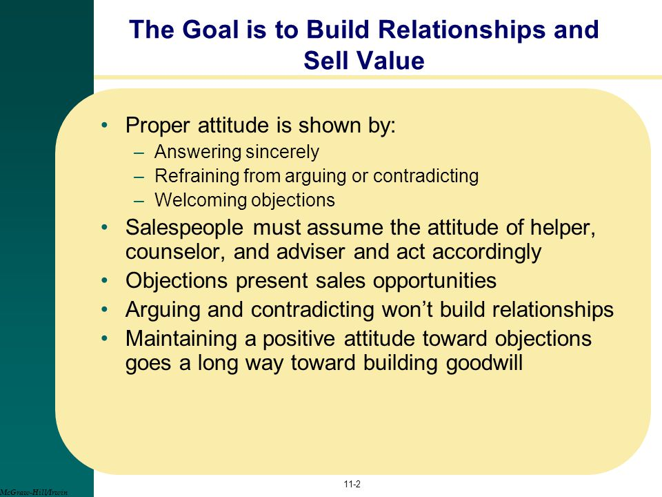 The Goal is to Build Relationships and Sell Value
