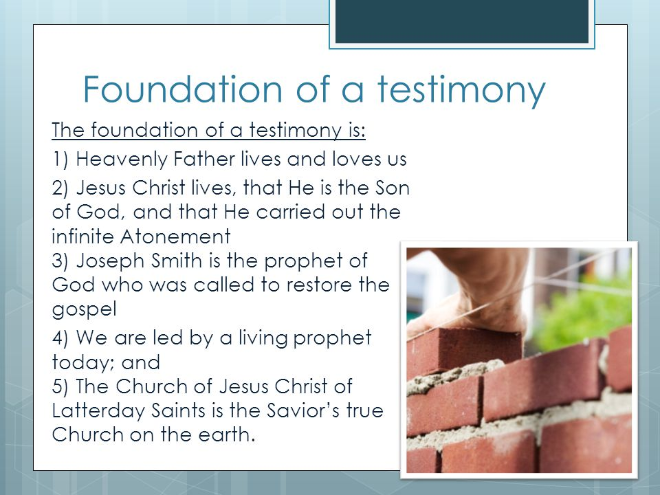 Foundation of a testimony