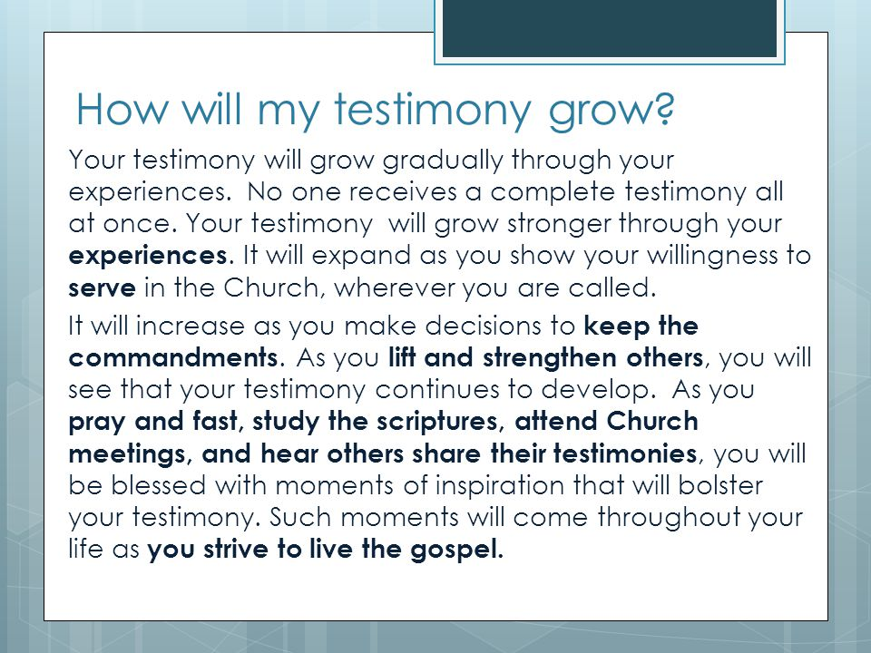 How will my testimony grow