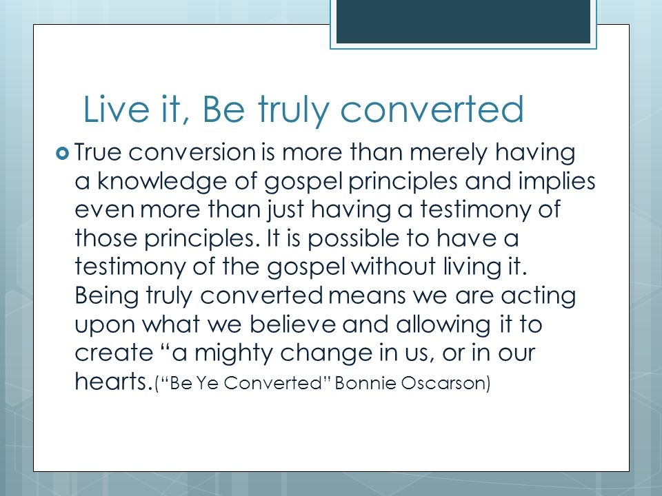 Live it, Be truly converted