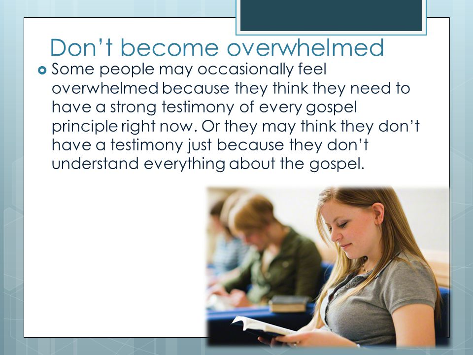 Don't become overwhelmed