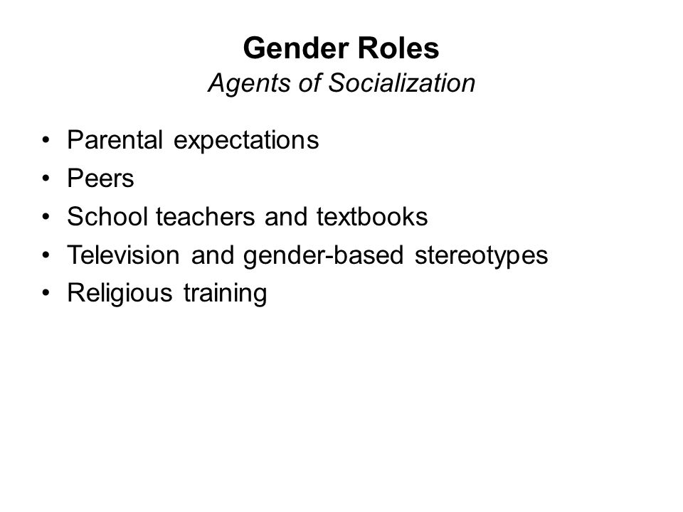 Gender Roles Agents of Socialization