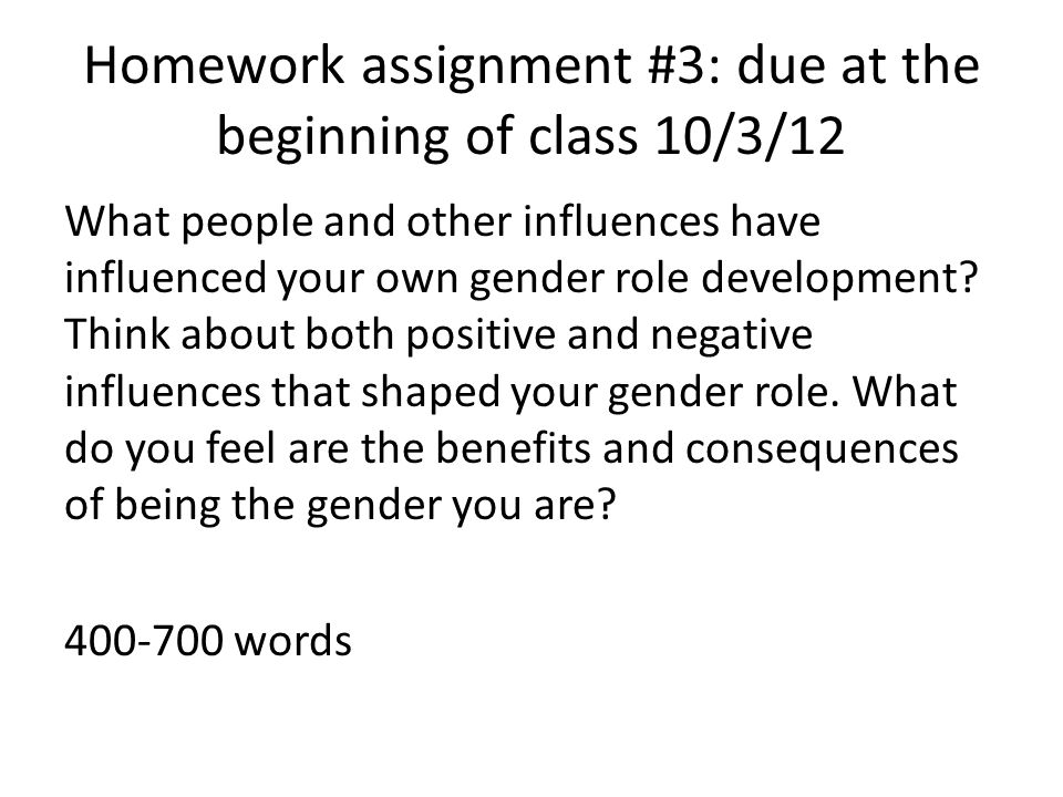 Homework assignment #3: due at the beginning of class 10/3/12