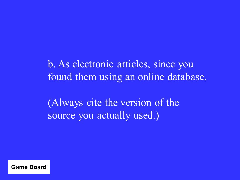 (Always cite the version of the source you actually used.)