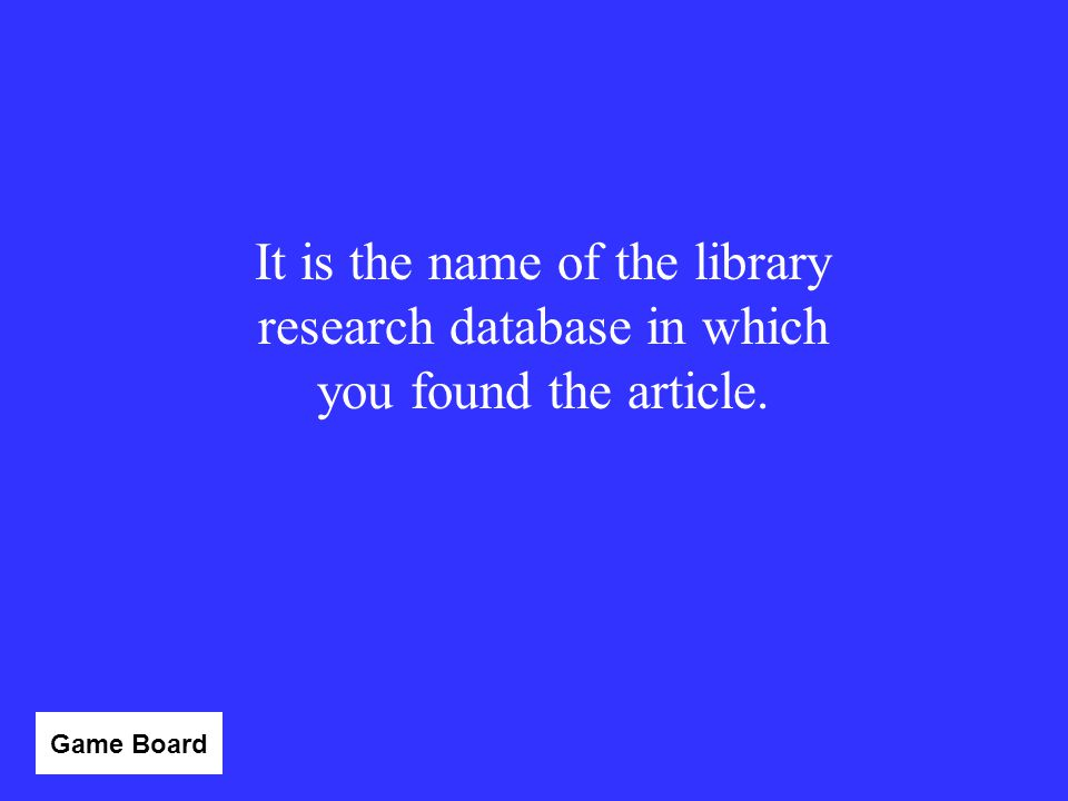 It is the name of the library research database in which you found the article.