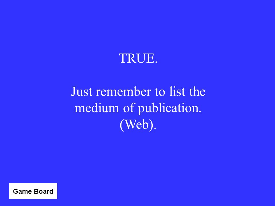 Just remember to list the medium of publication. (Web).