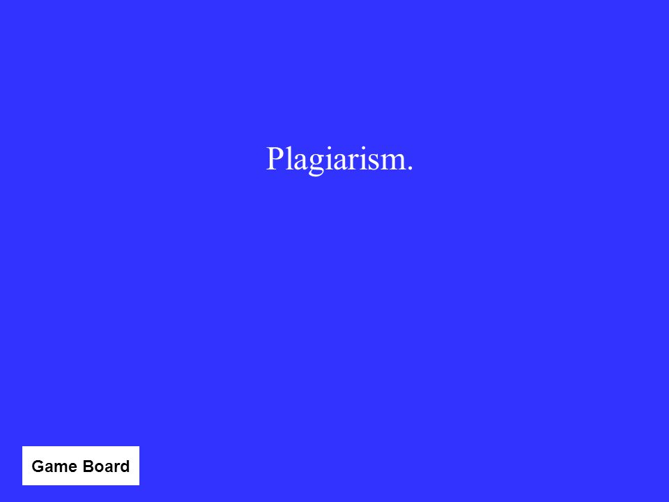 Plagiarism. Category Game Board