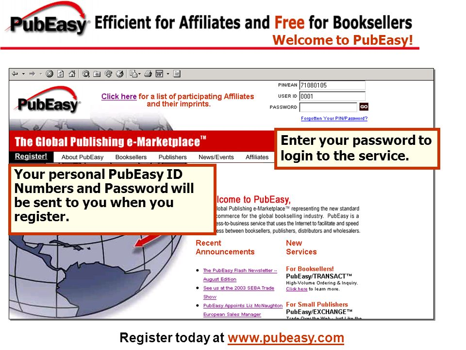 Welcome to PubEasy! Enter your password to login to the service.