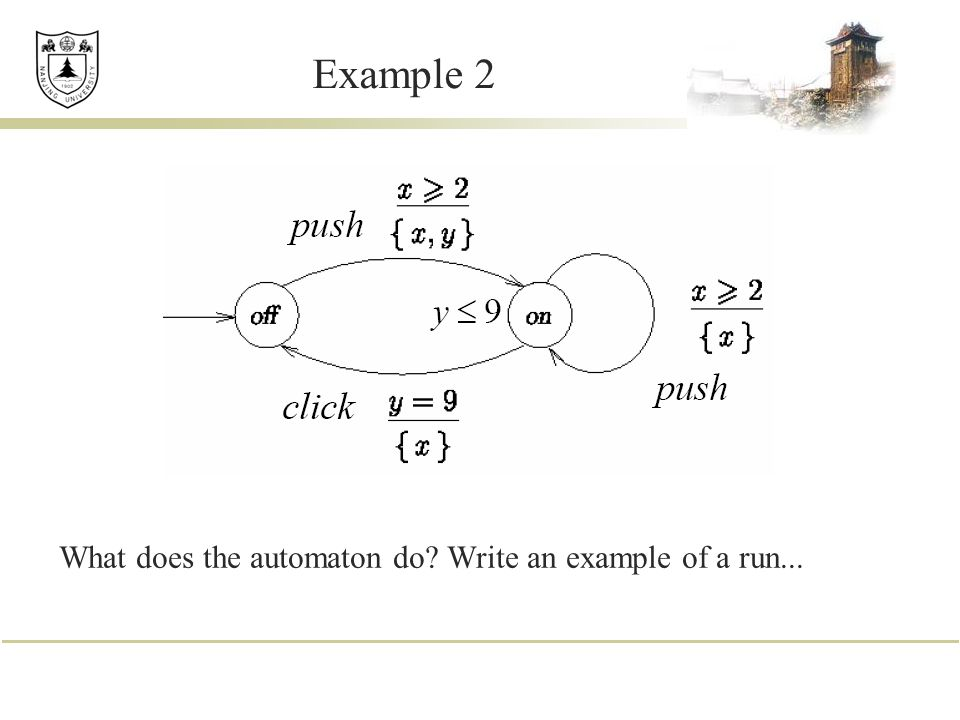 Example 2 What does the automaton do Write an example of a run...