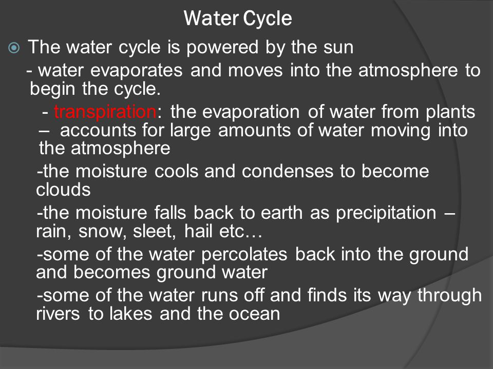Water Cycle The water cycle is powered by the sun