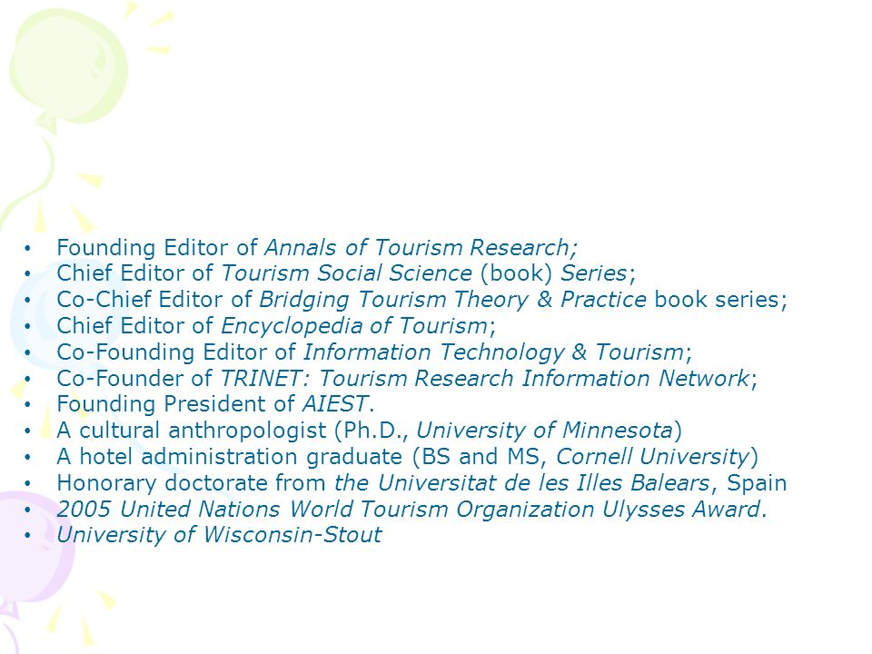 Founding Editor of Annals of Tourism Research;