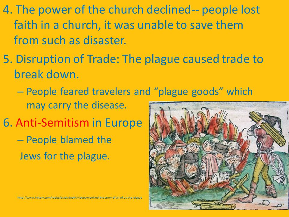 5. Disruption of Trade: The plague caused trade to break down.