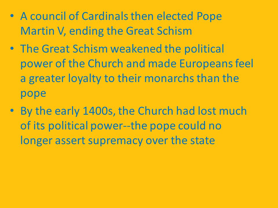 A council of Cardinals then elected Pope Martin V, ending the Great Schism