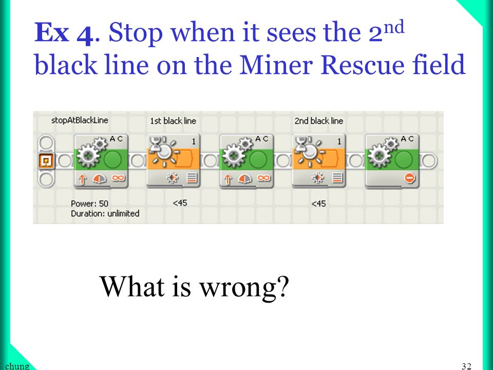 Ex 4. Stop when it sees the 2nd black line on the Miner Rescue field