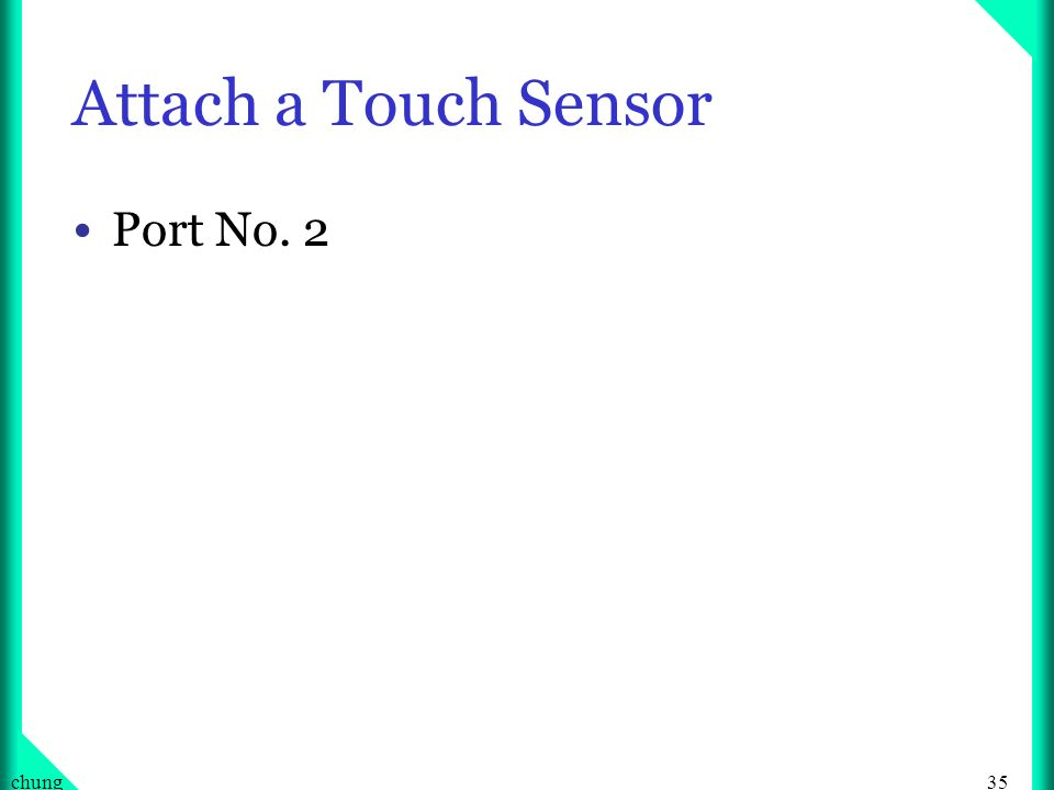 Attach a Touch Sensor Port No. 2 chung