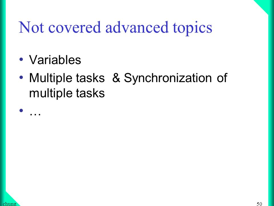 Not covered advanced topics