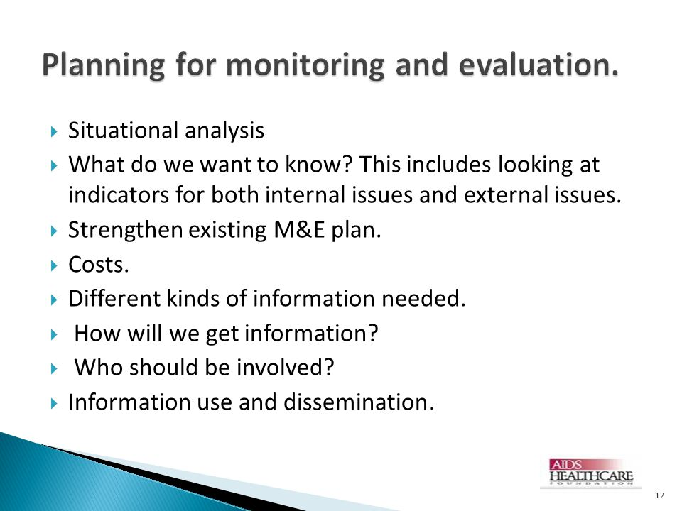 Planning for monitoring and evaluation.