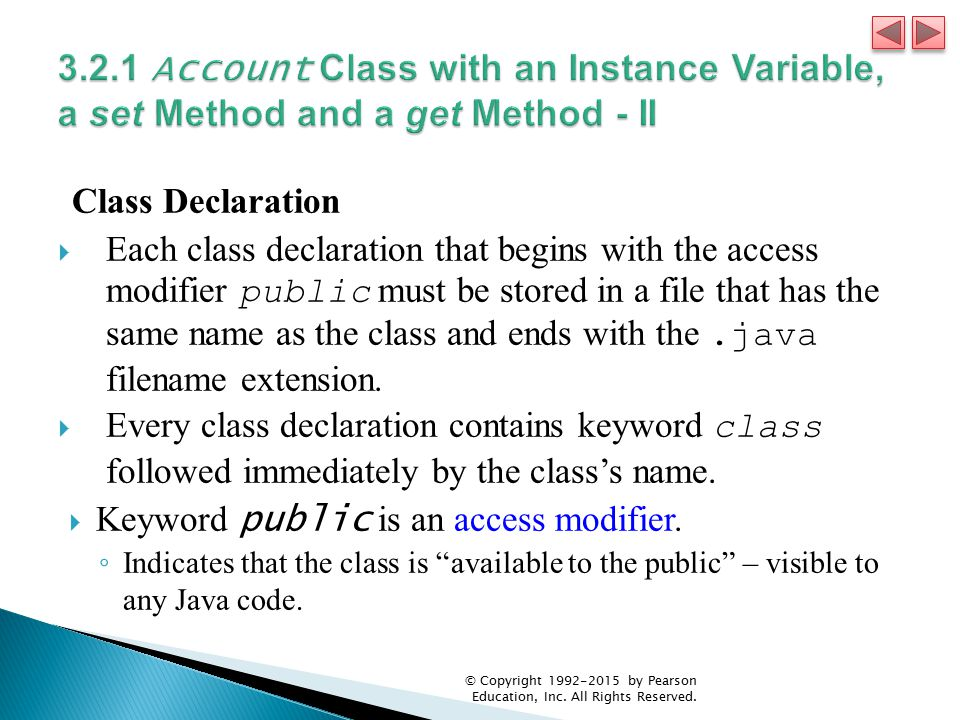 3.2.1 Account Class with an Instance Variable, a set Method and a get Method - II