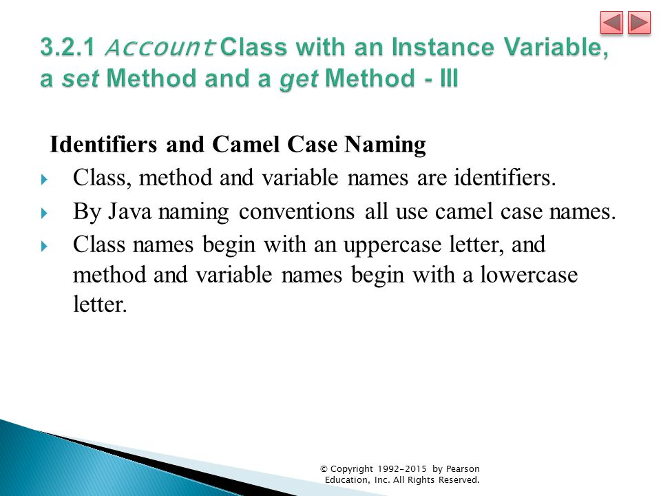 3.2.1 Account Class with an Instance Variable, a set Method and a get Method - III