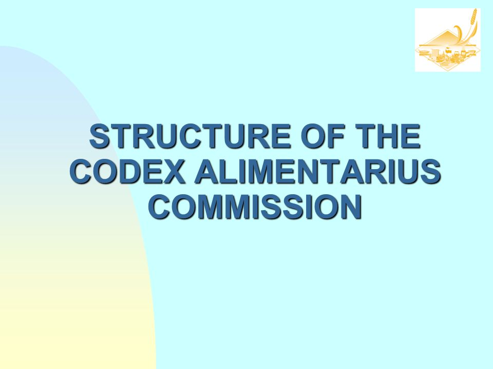 STRUCTURE OF THE CODEX ALIMENTARIUS COMMISSION