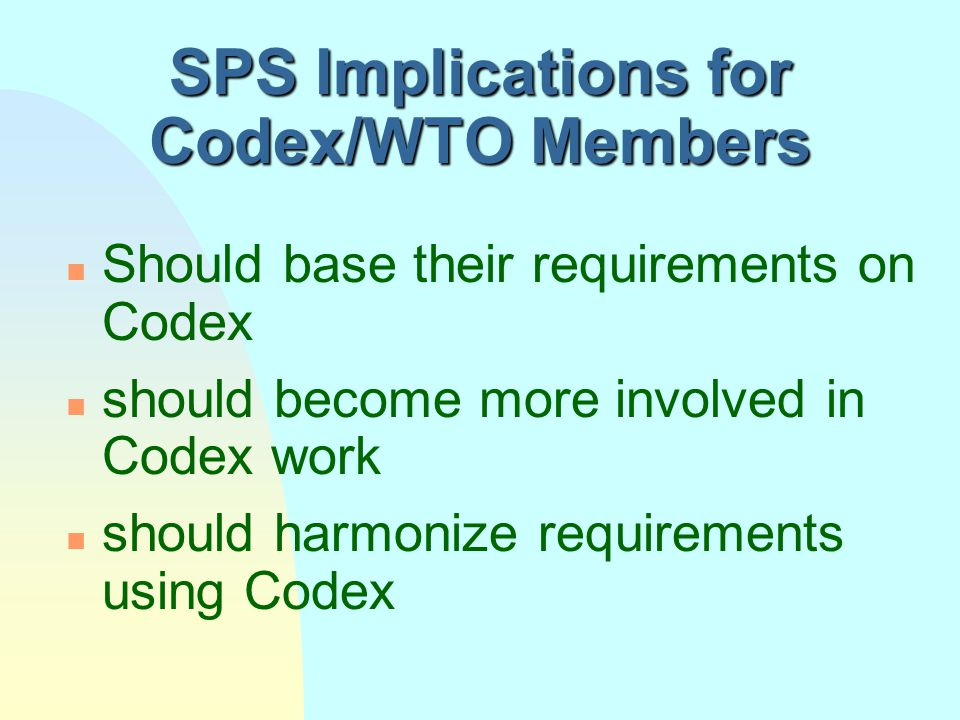 SPS Implications for Codex/WTO Members