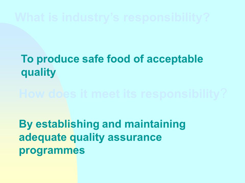 What is industry's responsibility