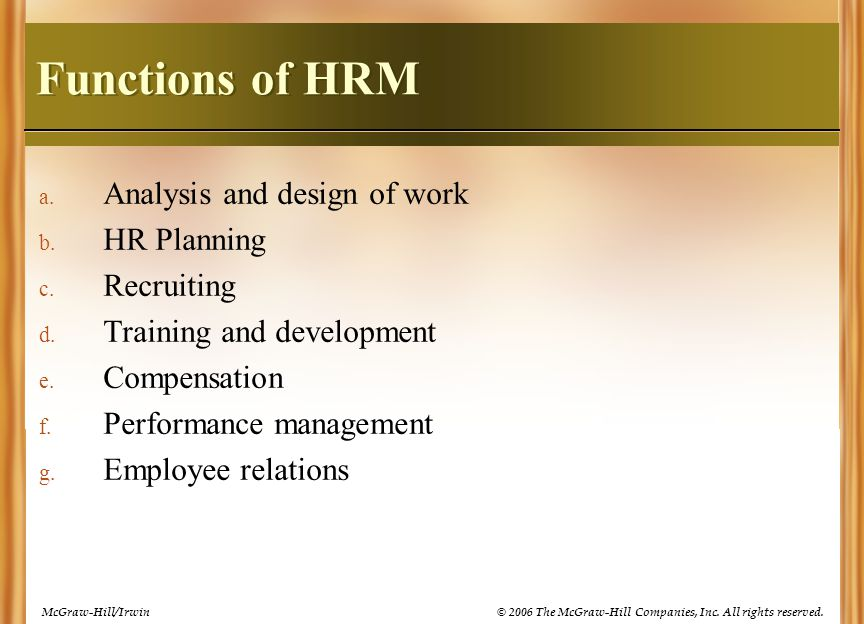 Functions of HRM Analysis and design of work HR Planning Recruiting
