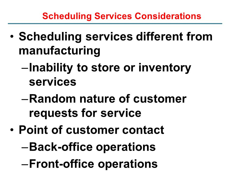 Scheduling Services Considerations