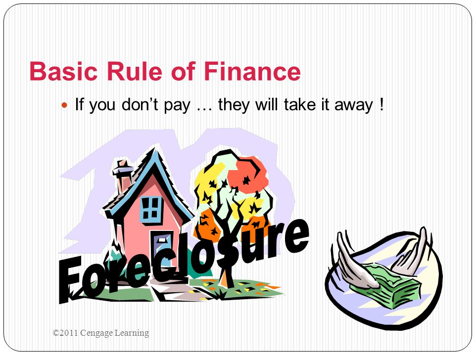 Basic Rule of Finance Foreclosure