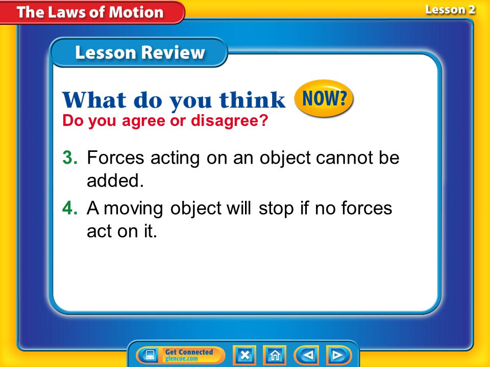 3. Forces acting on an object cannot be added.