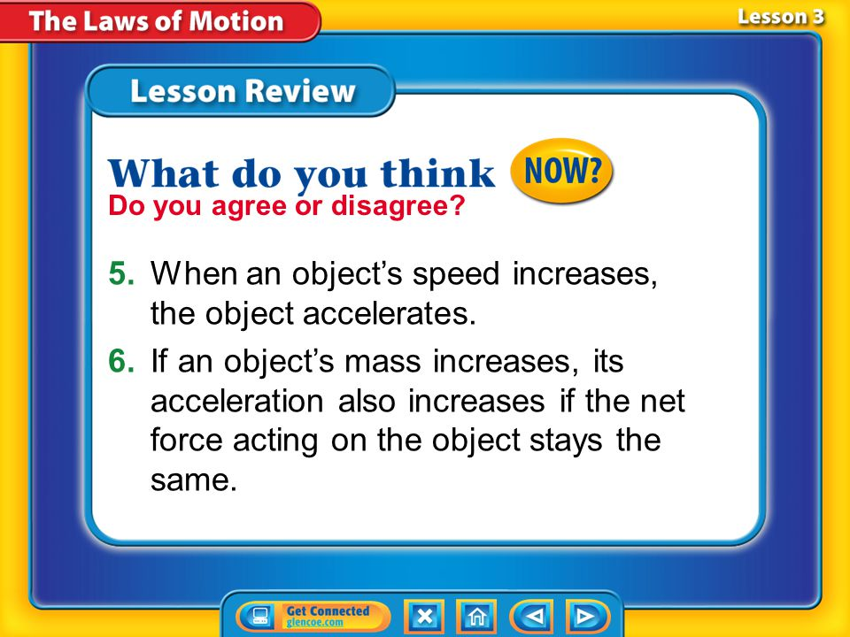 5. When an object's speed increases, the object accelerates.