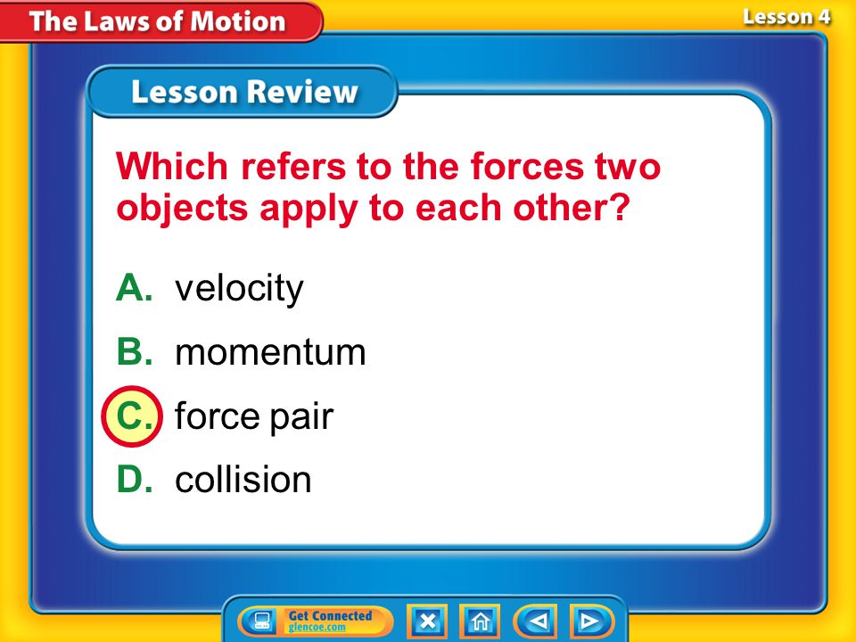 Which refers to the forces two objects apply to each other