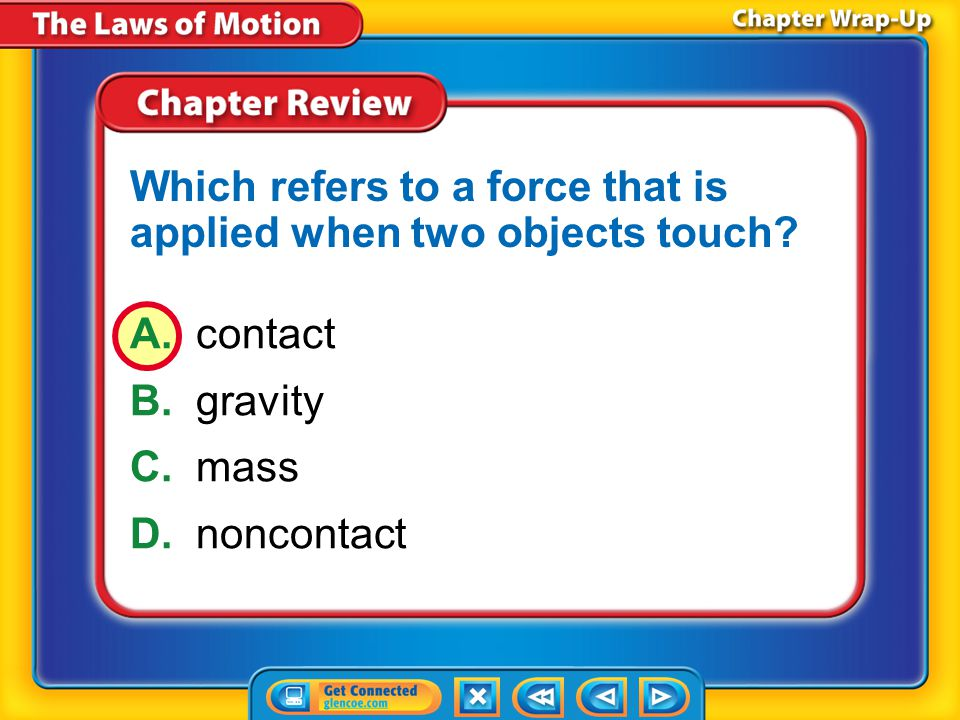 Which refers to a force that is applied when two objects touch