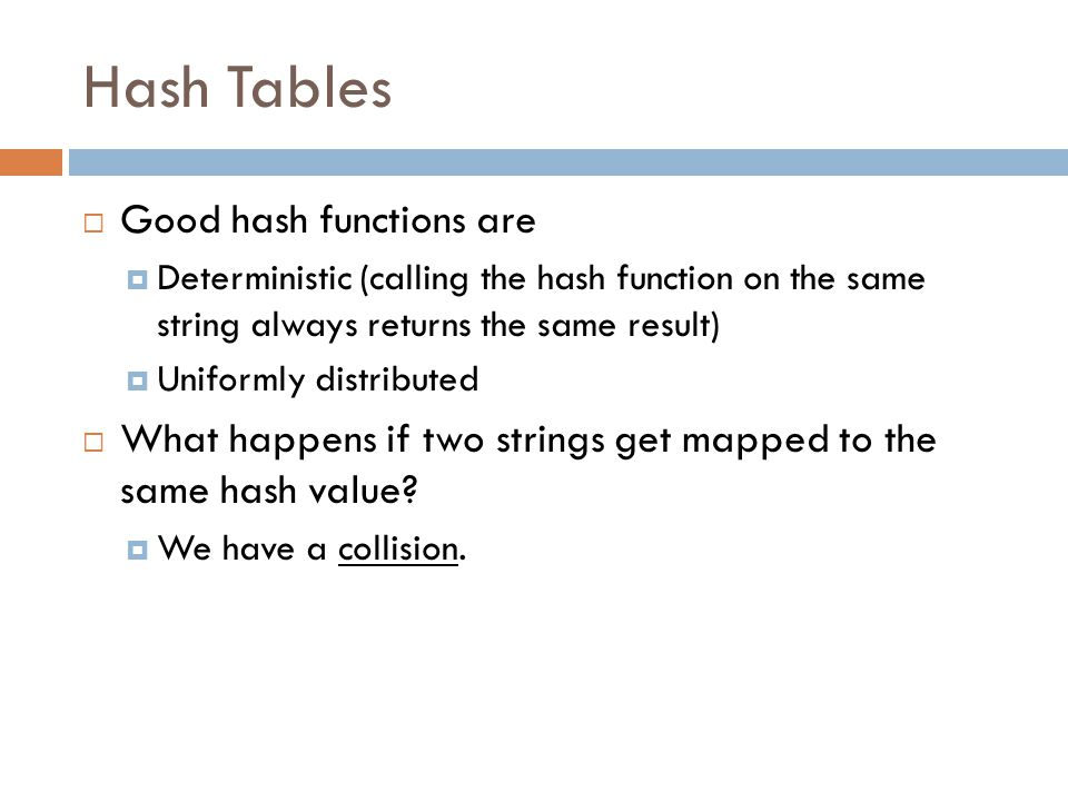 Hash Tables Good hash functions are