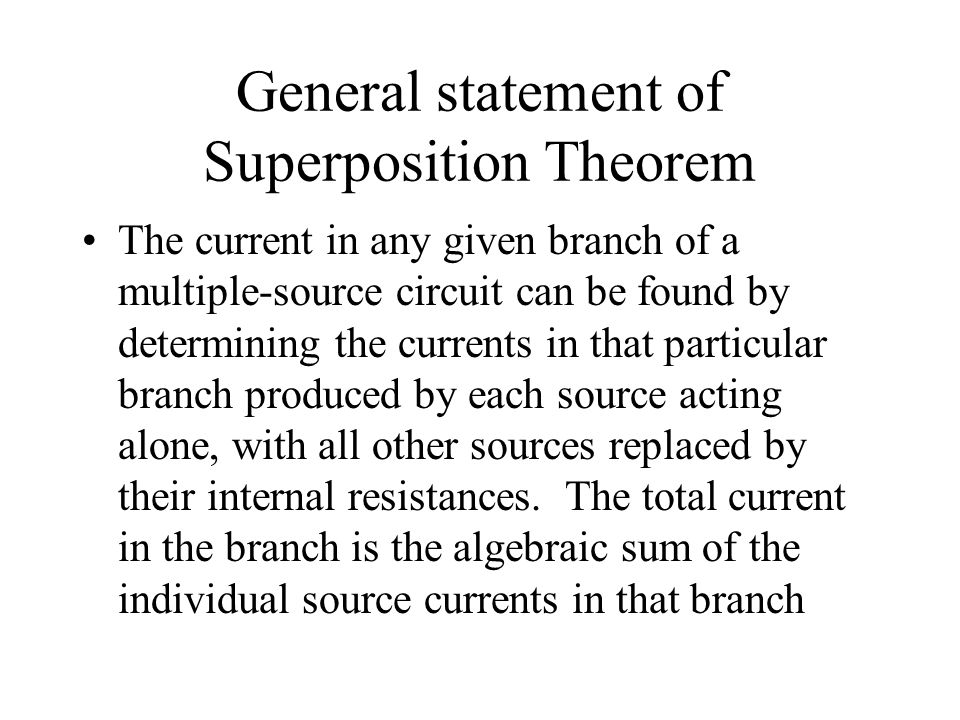 General statement of Superposition Theorem