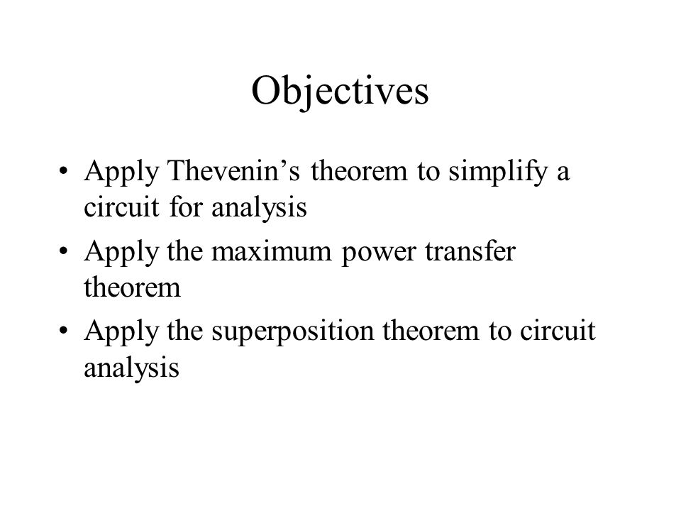 Objectives Apply Thevenin's theorem to simplify a circuit for analysis