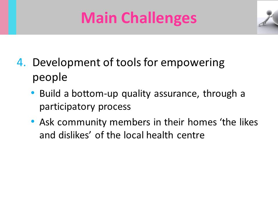 Main Challenges Development of tools for empowering people