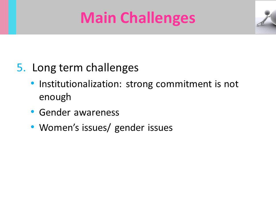 Main Challenges Long term challenges