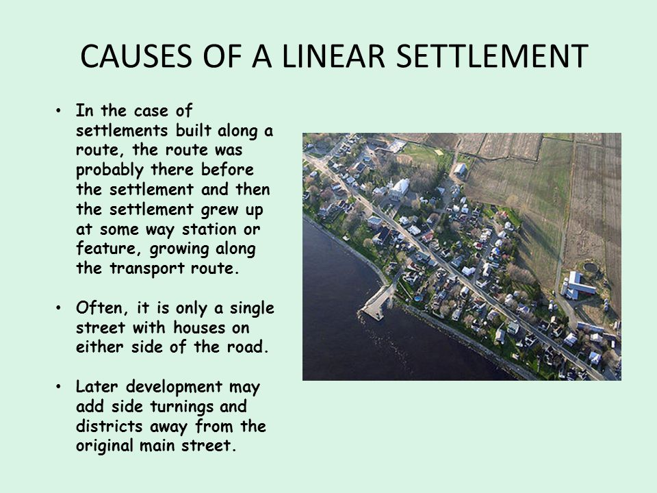 CAUSES OF A LINEAR SETTLEMENT