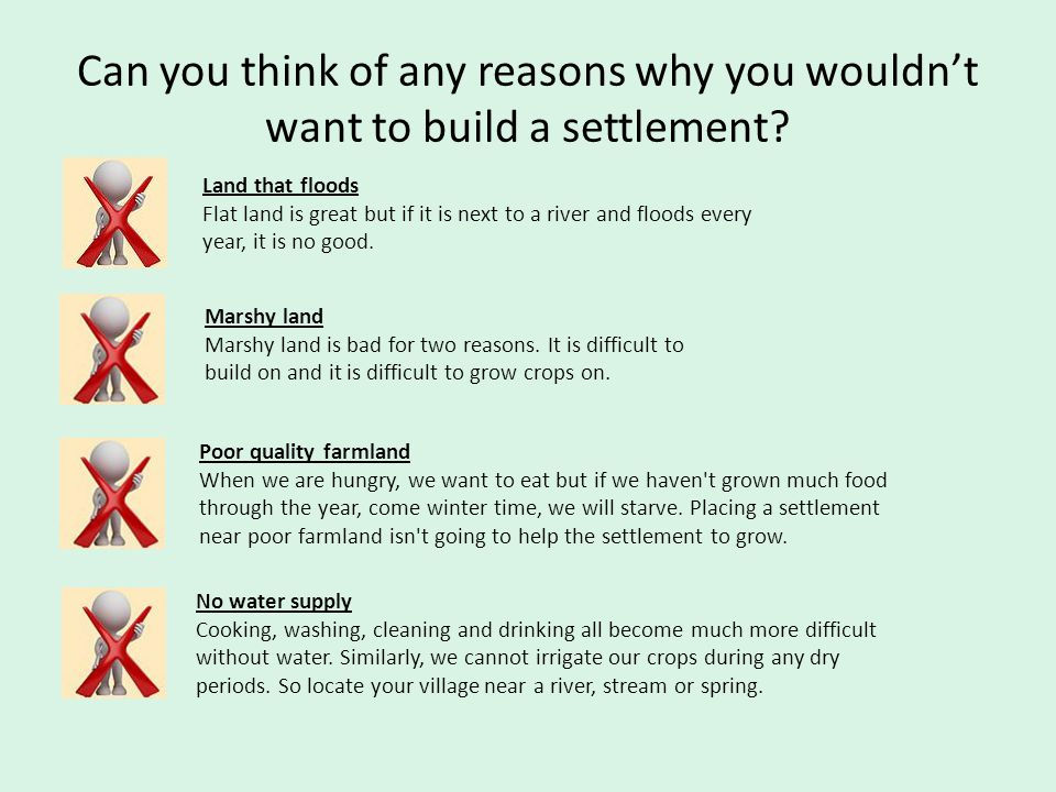 Can you think of any reasons why you wouldn't want to build a settlement