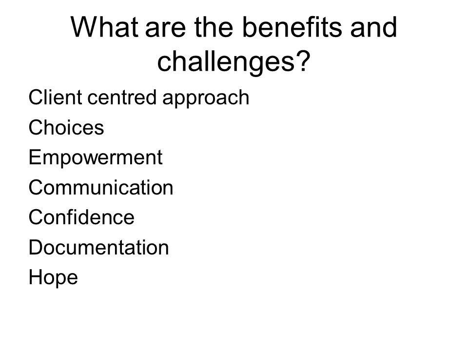 What are the benefits and challenges