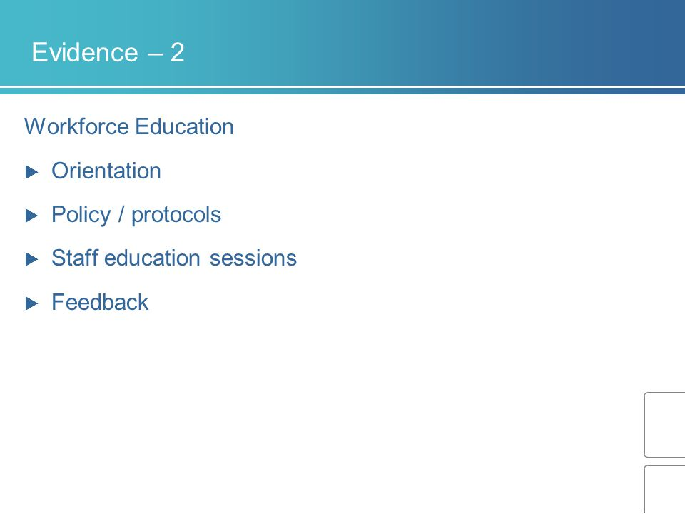 Evidence – 2 Workforce Education Orientation Policy / protocols
